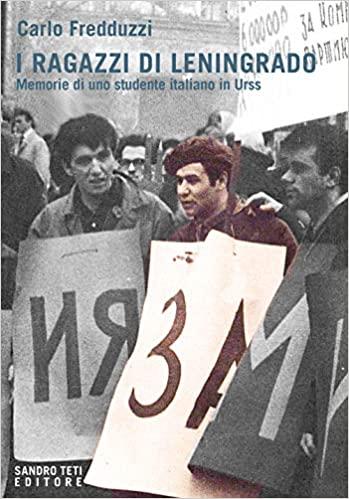 Remove term: I ragazzi di Leningrado. Memorie di uno studente italiano in URSS I ragazzi di Leningrado. Memorie di uno studente italiano in URSS recenbsione libro carlo fredduzzi