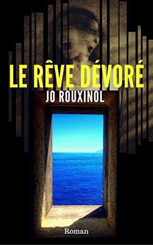Le rêve dévoré, Jo Rouxinol