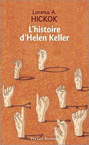 """""""L'histoire d'Helen Keller"""" Lorena A. Hickok"""