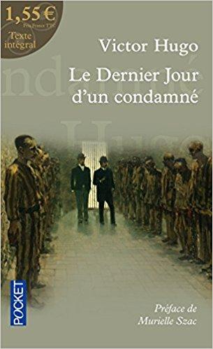 """""""Le dernier jour d'un condamné"""" Victor Hugo"""