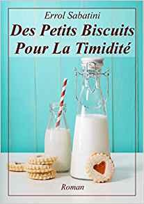 Des petits biscuits pour la timidité - Errol Sabatini