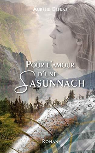 Pour l'amour d'une Sasunnach - Aurélie Depraz