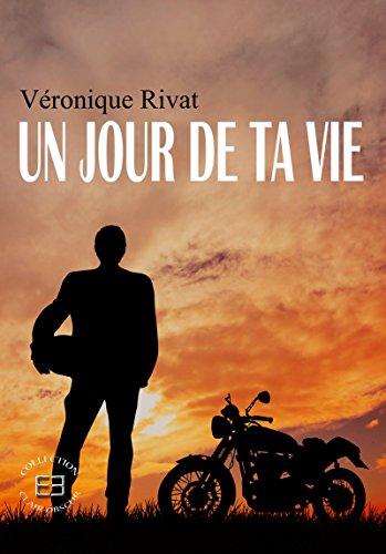 Un jour de ta vie - Véronique RIVAT