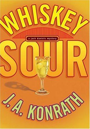 Whiskey Sour (Jack Daniels #1) – J.A. Konrath