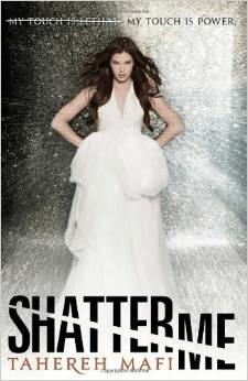 Shatter Me (Shatter Me #1) – Tahereh Mafi
