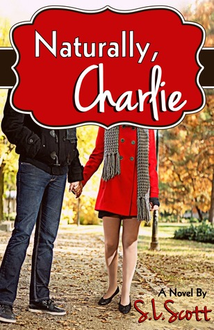 Naturally, Charlie – S.L. Scott
