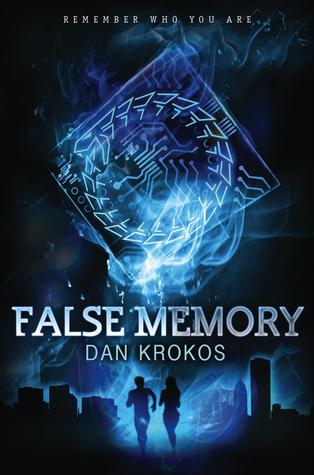 False Memory (False Memory #1) – Dan Krokos