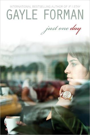 Just One Day (Just One Day #1) – Gayle Forman