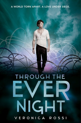 Through the Ever Night (Under the Never Sky #2) – Veronica Rossi