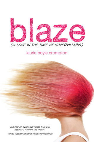 Blaze (or Love in the Time of Supervillains) – Laurie Boyle Crompton