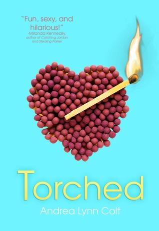 Torched – Andrea Lynn Colt