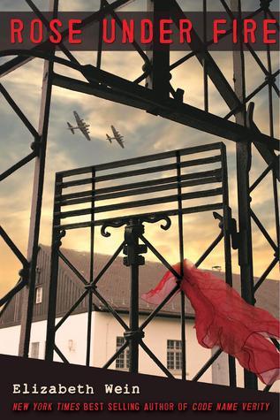 Rose Under Fire (Code Name Verity #2) – Elizabeth Wein