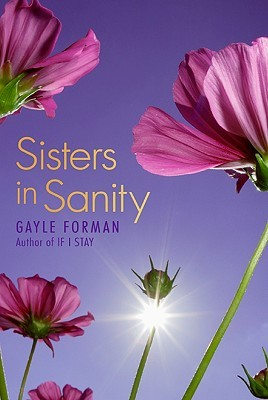 Sisters In Sanity – Gayle Forman