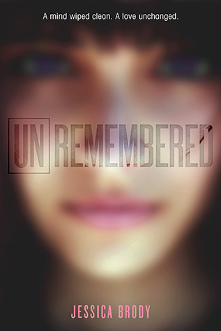 Unremembered (Unremembered #1) – Jessica Brody