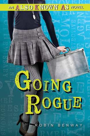 Going Rogue (Also Known As #2) – Robin Benway