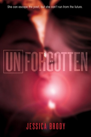 Unforgotten (Unremembered #2) – Jessica Brody