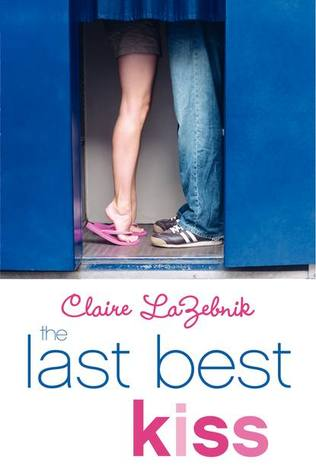 The Last Best Kiss – Claire LaZebnik