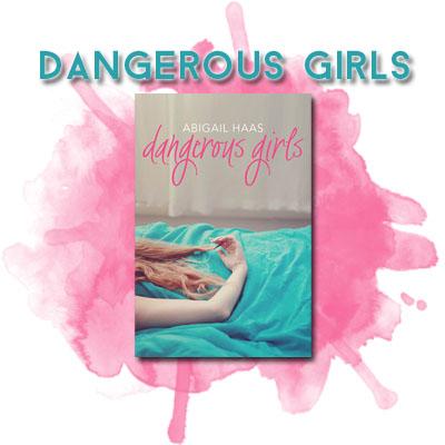 dangerous girls abigal haas