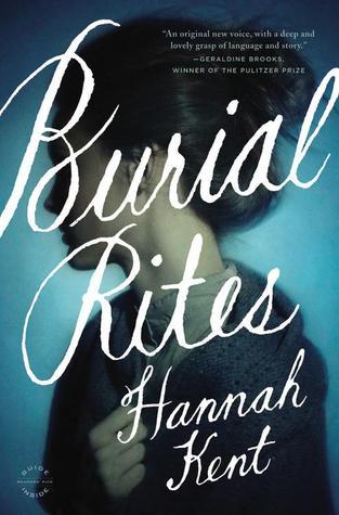 Burial Rites – Hannah Kent