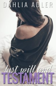 Last Will and Testament by Dahlia Adler: Review, Interview, and Giveaway!