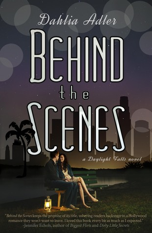 Behind the Scenes (Daylight Falls #1) – Dahlia Adler