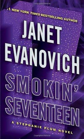 Mini-Reviews: Sizzling Sixteen (Stephanie Plum #16) & Smokin' Seventeen (Stephanie Plum #17) – Janet Evanovich