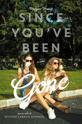 Since You've Been Gone – Morgan Matson