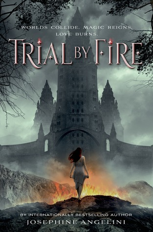 Trial By Fire (Worldwalker #1) – Josephine Angelini