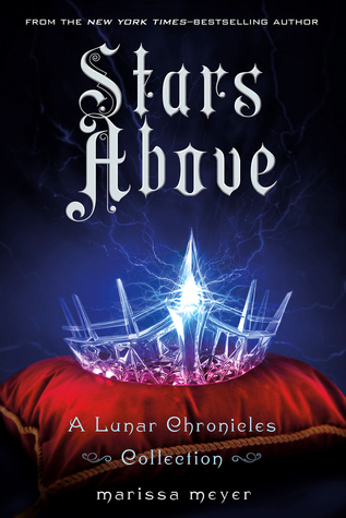 Stars Above (A Lunar Chronicles Collection) – Marissa Meyer