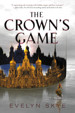 The Crown's Game (The Crown's Game #1) – Evelyn Skye