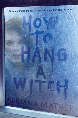How to Hang a Witch - Adriana Mather