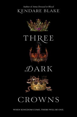 Three Dark Crowns (Three Dark Crowns #1) – Kendare Blake