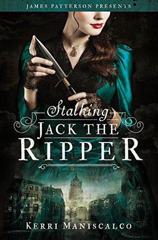 Stalking Jack the Ripper (Stalking Jack the Ripper #1) – Kerri Maniscalco