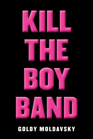 Kill the Boy Band – Goldy Moldavsky