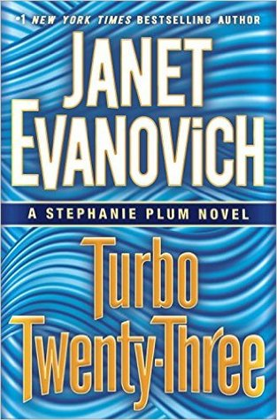 Mini-Review: Turbo Twenty-Three (Stephanie Plum #23) – Janet Evanovich