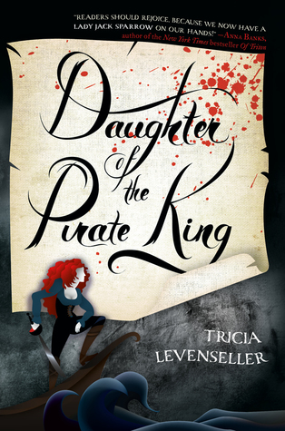 Daughter of the Pirate King (Daughter of the Pirate King #1) – Tricia Levenseller