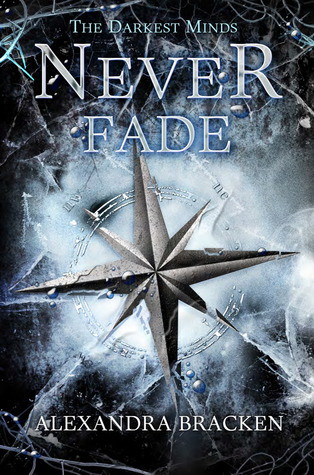 Never Fade (The Darkest Minds #2) – Alexandra Bracken