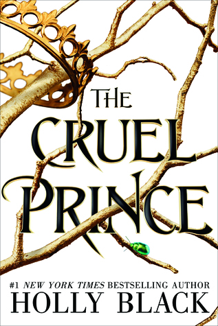 The Cruel Prince (The Folk of the Air #1) – Holly Black