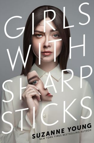 Girls With Sharp Sticks (Girls With Sharp Sticks #1) – Suzanne Young