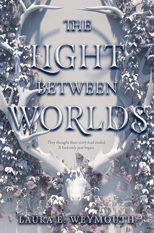 The Light Between Worlds – Laura E. Weymouth
