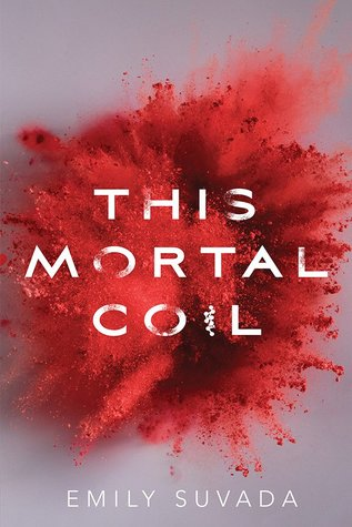 The Mortal Coil (This Mortal Coil #1) – Emily Suvada