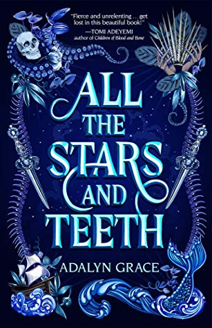 All the Stars and Teeth (All the Stars and Teeth #1) – Adalyn Grace