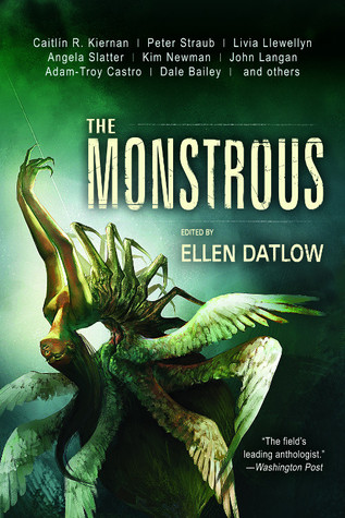 The Monstrous Edited By Ellen Datlow]