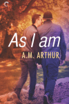 As I Am By A.M. Arthur