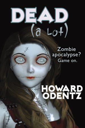 Dead (A Lot) By Howard Odentz