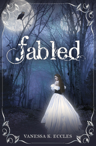 Fabled By Vanessa K. Eccles