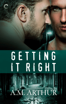 Getting It Right By A.M. Arthur