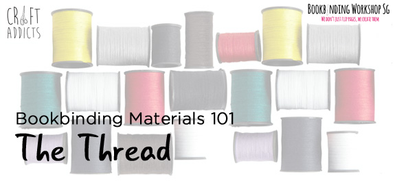 Bookbinding Materials 101: The Thread
