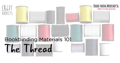 Bookbinding 101 -The Thread