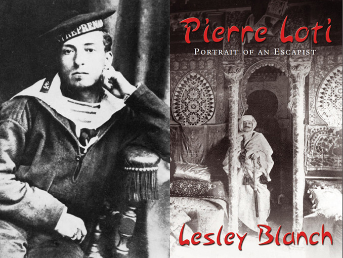 Philip Mansel reviews Pierre Loti: Travels with the Legendary Romantic by Lesley Blanch